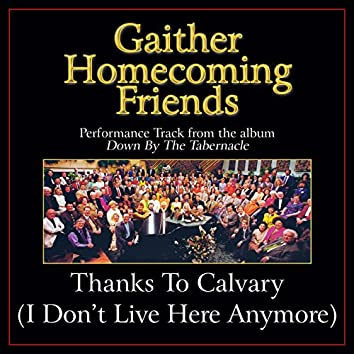 Thanks To Calvary (I Don't Live Here Anymore) (Performance Tracks)