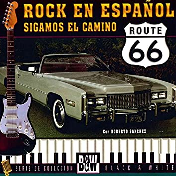 Rock en Espanol Sigamos el Camino Rout 66