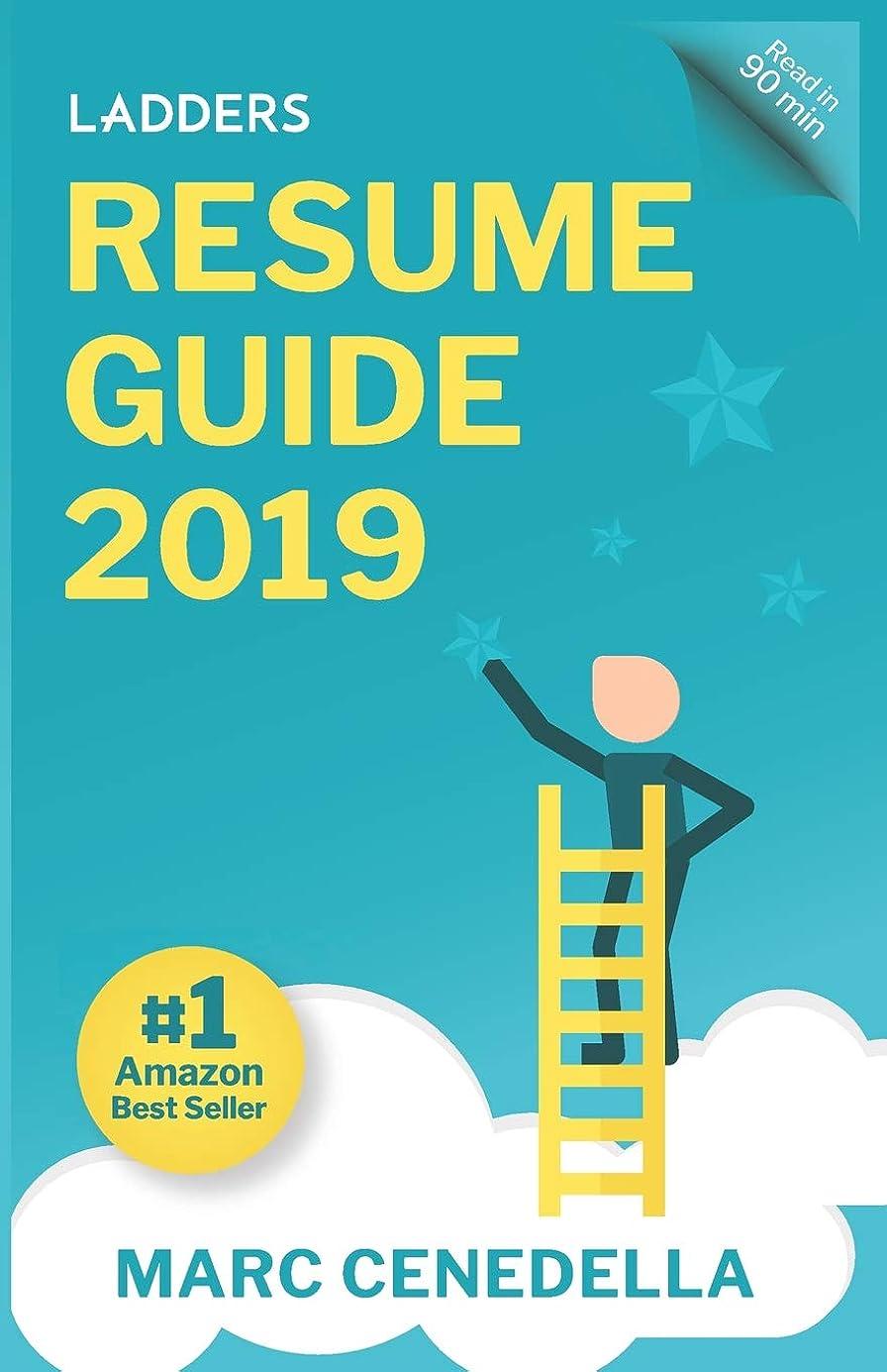 傾向変形見込みLadders 2019 Resume Guide: Best Practices & Advice from the Leaders in $100K - $500K jobs (Ladders 2019 Guide)