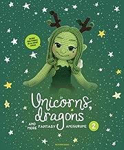 Unicorns, Dragons and More Fantasy Amigurumi 2: Bring 14 Enchanting Characters to Life!