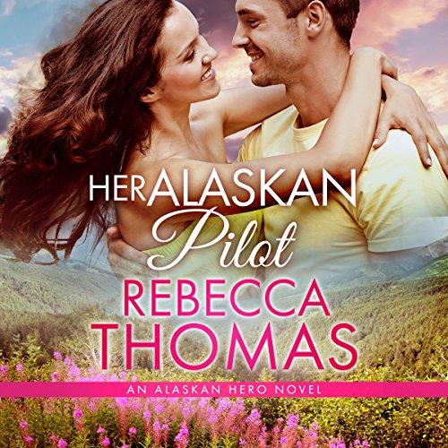 Her Alaskan Pilot audiobook cover art