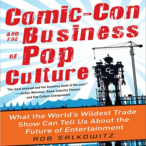 Comic-Con and the Business of Pop Culture audiobook cover art