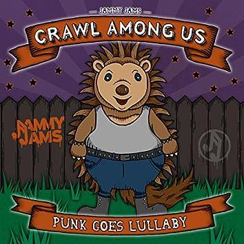 Crawl Among Us: Punk Goes Lullaby