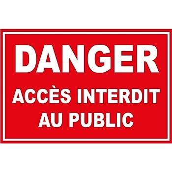 Panneau Danger Acces Interdit Au Public Amazon Fr Jardin