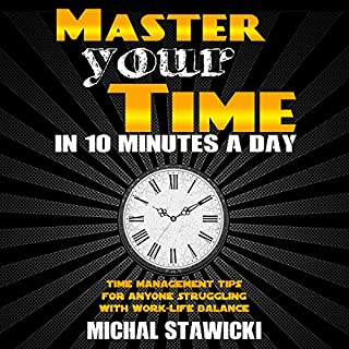 Master Your Time in 10 Minutes a Day audiobook cover art