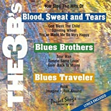 Sing The Hits Of The 3B's (Blood, Sweat & Tears, Blues Brothers, and Blues Traveler) (Karaoke) by N/A (2004-10-25)