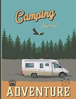 Camping Journal: Family Camping Log Book. Perfect RV Journal/Camping Diary or Gift for Campers or Hikers for Great Vacatio...