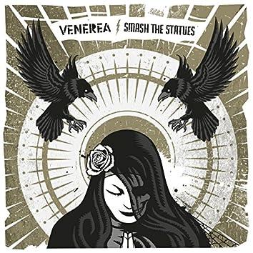 Venerea / Smash the Statues