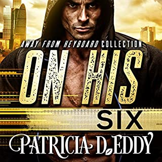 On His Six     Away From Keyboard Series, Book 3              Written by:                                                                                                                                 Patricia D. Eddy                               Narrated by:                                                                                                                                 Aiden Snow,                                                                                        Grace Grant                      Length: 9 hrs and 39 mins     Not rated yet     Overall 0.0