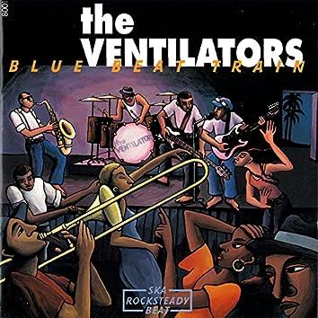 The Ventilators: Blue Beat Train