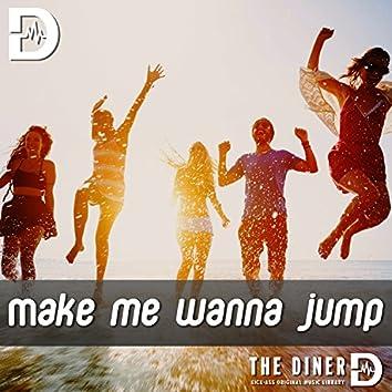 Make Me Wanna Jump