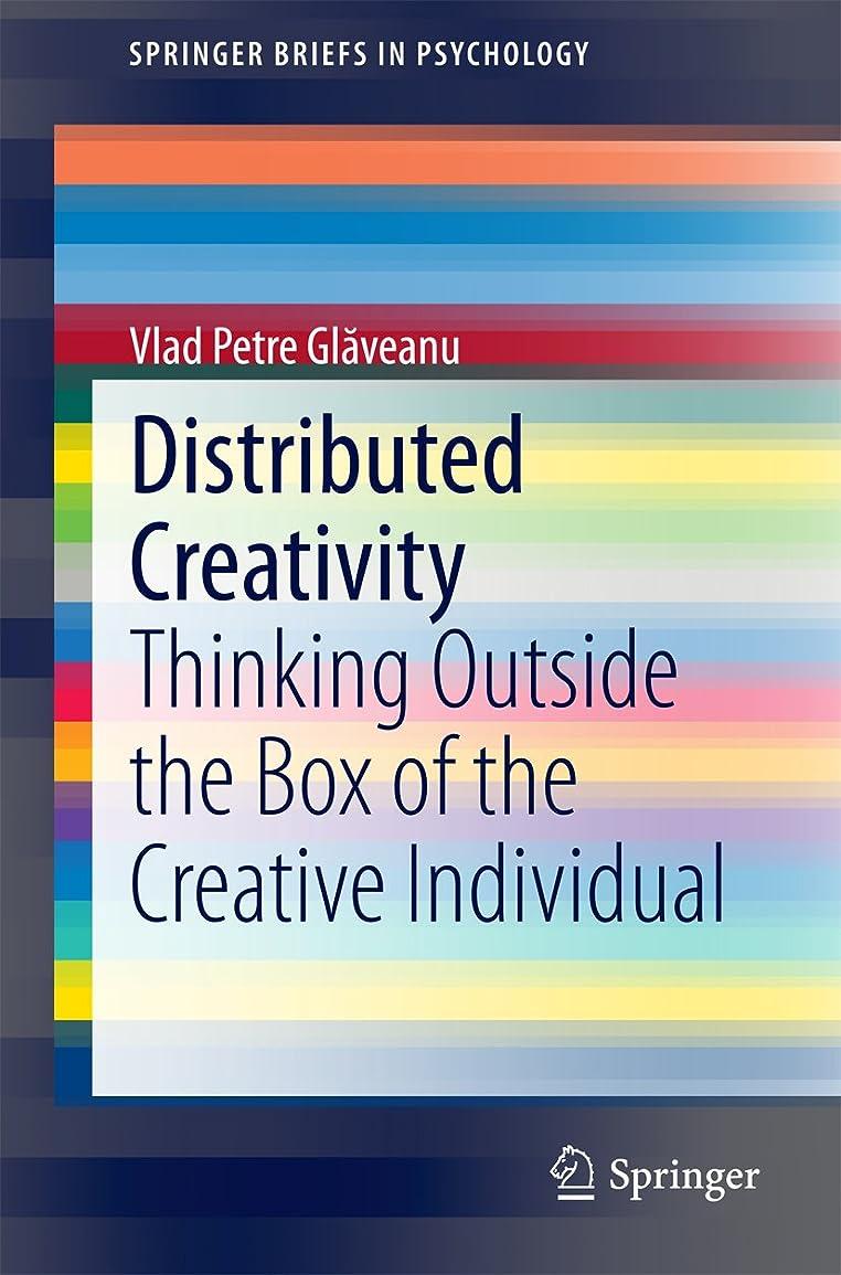 相対サイズ歌うストレスDistributed Creativity: Thinking Outside the Box of the Creative Individual (SpringerBriefs in Psychology) (English Edition)