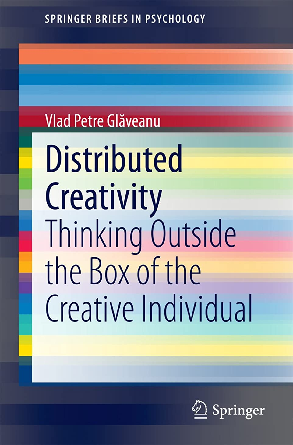 大胆な新しい意味裁判官Distributed Creativity: Thinking Outside the Box of the Creative Individual (SpringerBriefs in Psychology) (English Edition)