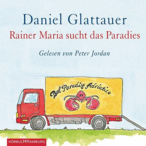 Rainer Maria sucht das Paradies Titelbild