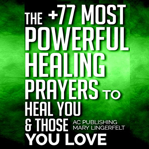 The +77 Most Powerful Healing Prayers to Heal You & Those You Love cover art