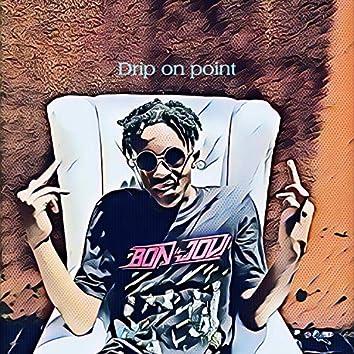 Drip on Point
