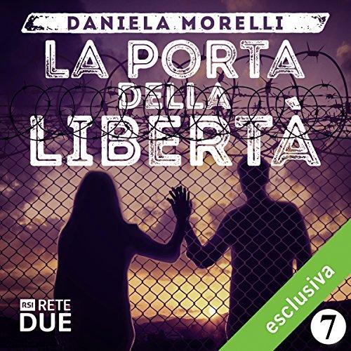 La porta della libertà 7  Audiolibri