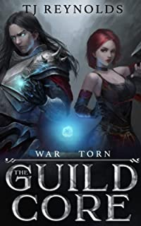 The Guild Core 3: War Torn (A Dungeon Adventure)