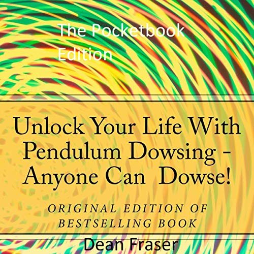 Unlock Your Life with Pendulum Dowsing: The Pocketbook cover art