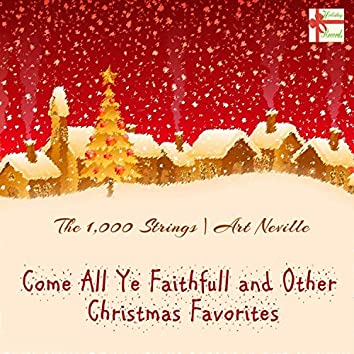 Come All Ye Faithfull and Other Christmas Favorites