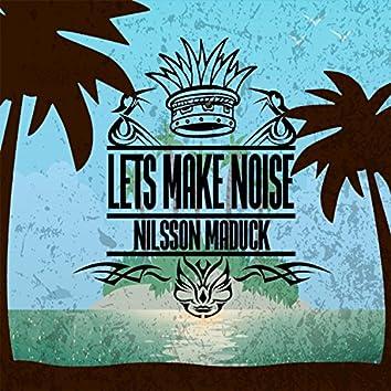 Let's Make Noise