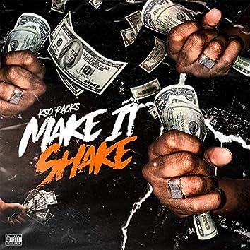MAKE IT SHAKE