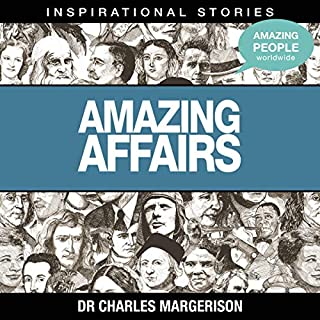 Amazing Affairs                   By:                                                                                                                                 Dr. Charles Margerison                               Narrated by:                                                                                                                                 full cast                      Length: 1 hr and 14 mins     Not rated yet     Overall 0.0