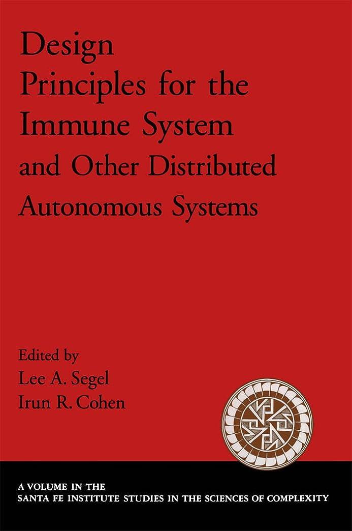 質量拒絶ブランチDesign Principles for the Immune System and Other Distributed Autonomous Systems (Santa Fe Institute Studies on the Sciences of Complexity) (English Edition)