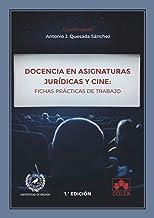 Docencia en asignaturas jurídicas y cine: fichas prácticas de trabajo: 1 (Monografías)