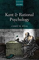 Kant and Rational Psychology by Corey W. Dyck(2014-05-20)