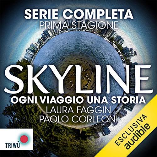 Skyline. Ogni viaggio una storia. Serie completa, Prima stagione copertina