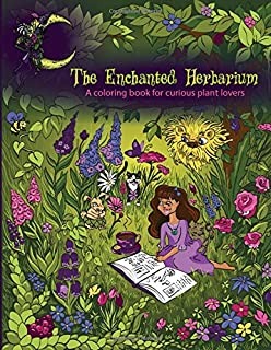 The Enchanted Herbarium: A Coloring Book For Curious Plant Lovers