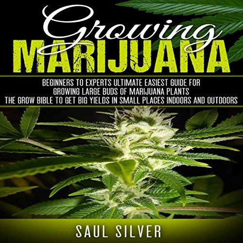 Marijuana: Growing Marijuana audiobook cover art