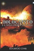 HOLOCAUSTO: E A NOVA ORDEM MUNDIAL (Vol.) (Portuguese Edition)
