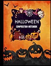 Halloween Composition Notebook: Notebook for Creepy and Scary Halloween Lovers - Perfect Gifts for Halloween - Lined Paper...