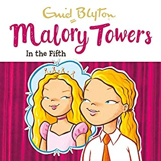 Malory Towers: In the Fifth     Malory Towers, Book 5              By:                                                                                                                                 Enid Blyton                               Narrated by:                                                                                                                                 Esther Wane                      Length: 4 hrs and 25 mins     26 ratings     Overall 4.9