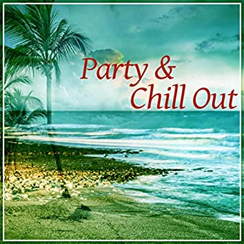Party & Chill Out – Best Chill Out Sounds, Ibiza Lounge, Soft and Slow Lounge Chillout Music