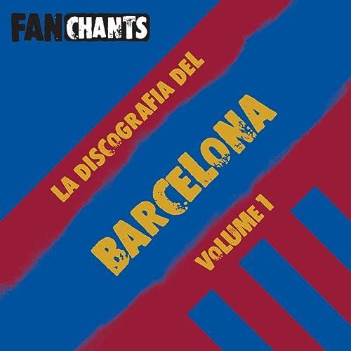 La Discografía del FC Barcelona I (Canciones del Barça) [Explicit ...