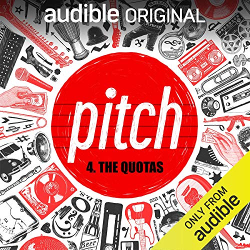 Ep. 4: The Quotas (Pitch) audiobook cover art
