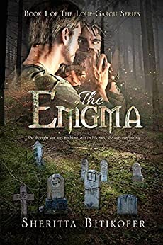 The Enigma (Loup-Garou Series Book 1) by [Sheritta Bitikofer]