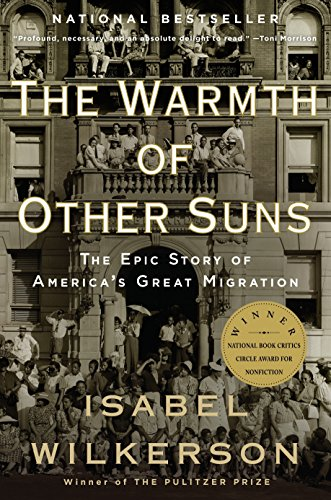 Compare Textbook Prices for The Warmth of Other Suns: The Epic Story of America's Great Migration Reprint Edition ISBN 8580001042800 by Wilkerson, Isabel