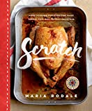 Scratch: Home Cooking for Everyone Made Simple, Fun, and Totally Delicious: A Cookbook