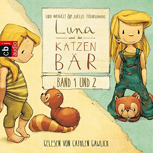 Luna und der Katzenbär / Luna und der Katzenbär vertragen sich wieder (Luna und der Katzenbär 1 & 2) Titelbild