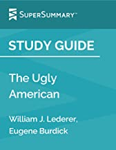 Study Guide: The Ugly American by William J. Lederer, Eugene Burdick (SuperSummary)