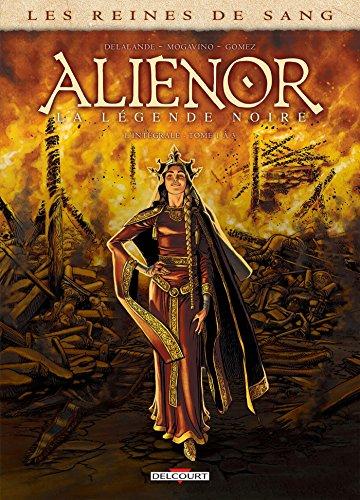 Les Reines de sang - Aliénor, la Légende noire - Intégrale T01 à T03