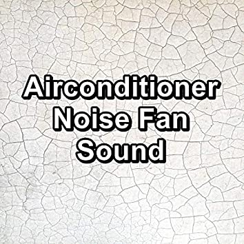 Airconditioner Noise Fan Sound
