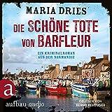 Die schöne Tote von Barfleuer. Ein Kriminalroman aus der Normandie: Kommissar Philippe Lagarde 2