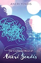 The Cluttered Mind of Aneri Yendis