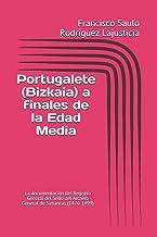 Portugalete (Bizkaia) a finales de la Edad Media: La documentación del Registro General del Sello del Archivo General de S...