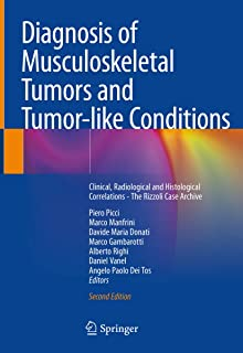 Diagnosis of Musculoskeletal Tumors and Tumor-like Conditions: Clinical, Radiological and Histological Correlations - The Rizzoli Case Archive (English Edition)